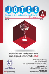 Journal of the Turkish Chemical Society Section A: Chemistry